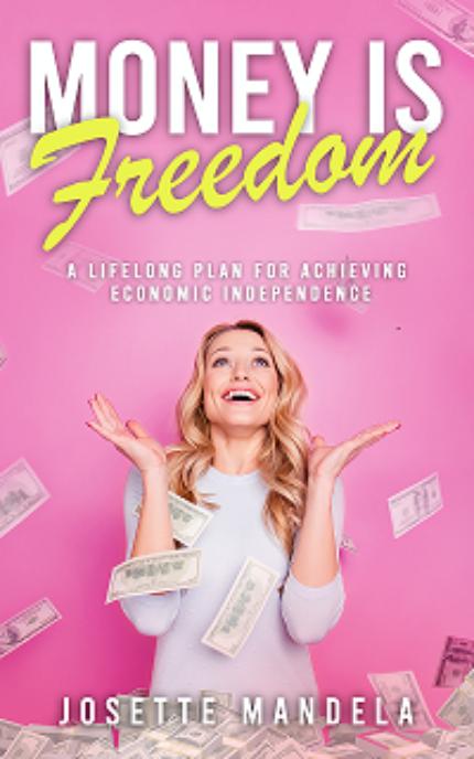 Money is Freedom by Josette Mandela