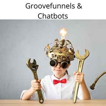 Groovefunnels and chatbots