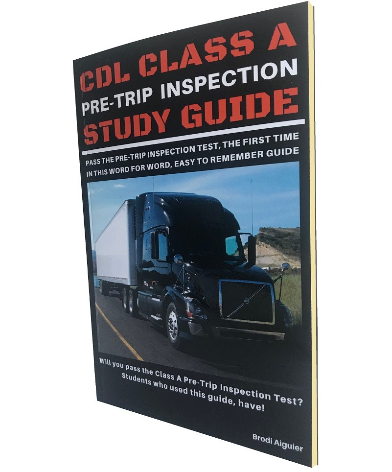 CDL Pre-Trip Inspection Study Guide Book, Pass the pre-trip inspection test, the first time in this word for word, easy to remember guide.