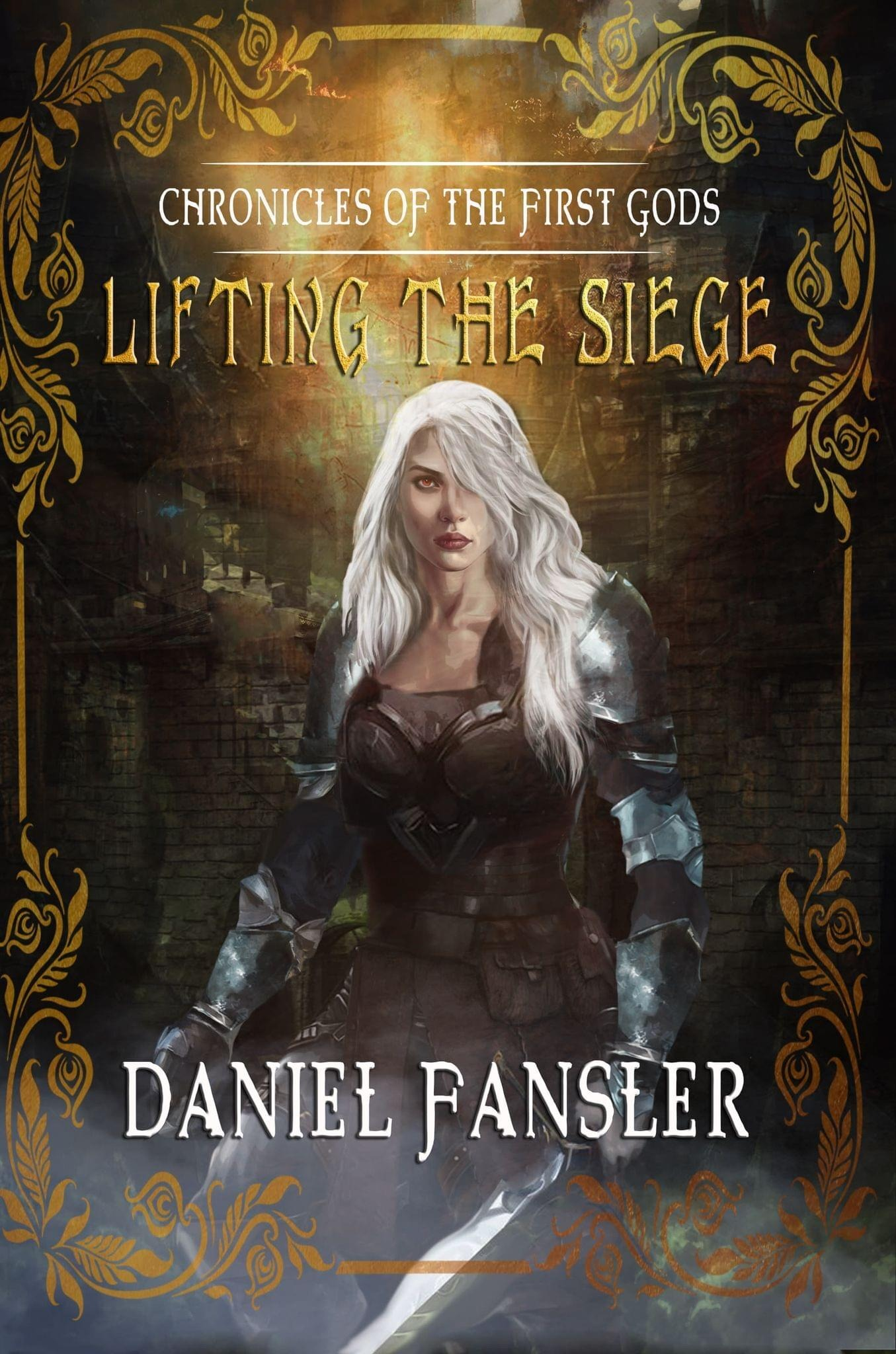 Daniel Fansler - Lifting The Siege Book Cover