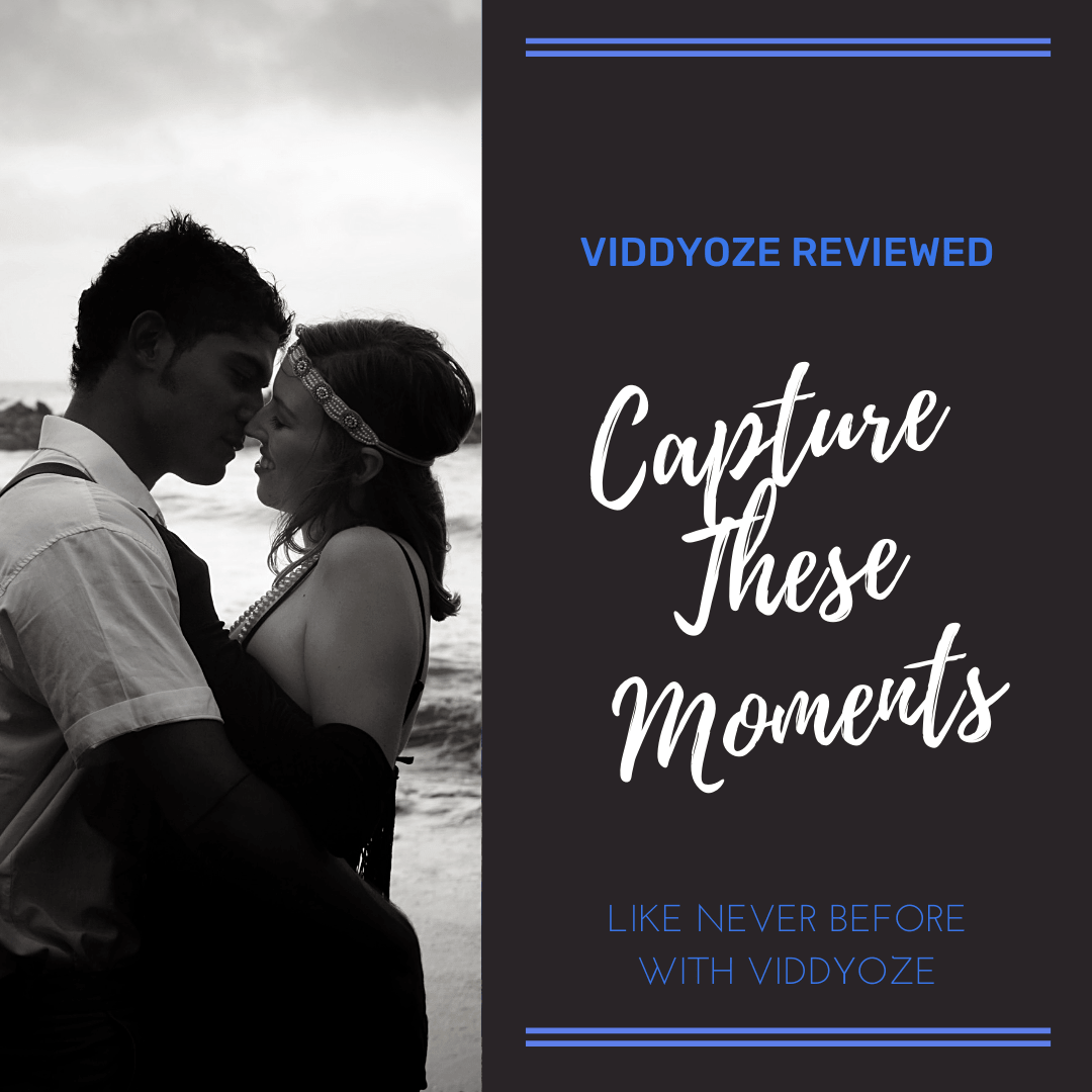 Viddyoze Reviewed - Capture the meaningful moments