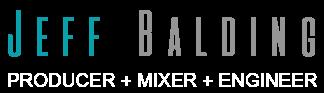 Jeff Balding Producer + Mixer + Engineer