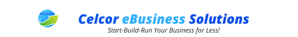 Celcor eBusiness Solutions | Start Run & Build Your Business for Less | Online Business Success Systems