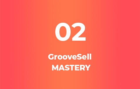 GrooveSell Mastery Course