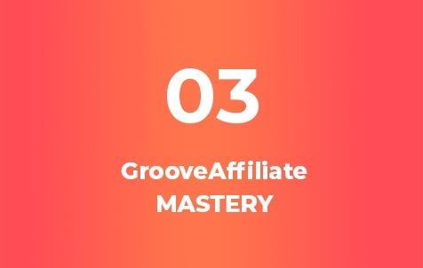 GrooveAffiliate Mastery Course
