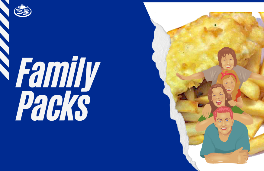 Fish and Chips Family Packs