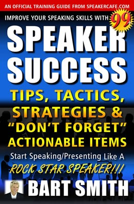 99+ Speaker Success Tips by Bart Smith