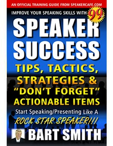 99+ Speaker Success Tips & Tactics by Bart Smith