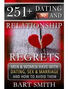 251+ Dating & Relationship Regrets by Bart Smith