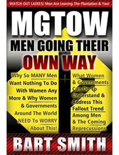 MGTOW: Men Going Their Own Way by Bart Smith