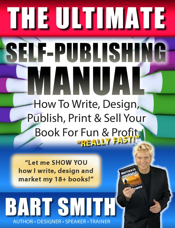 The Ultimate Self-Publishing Manual by Bart Smith