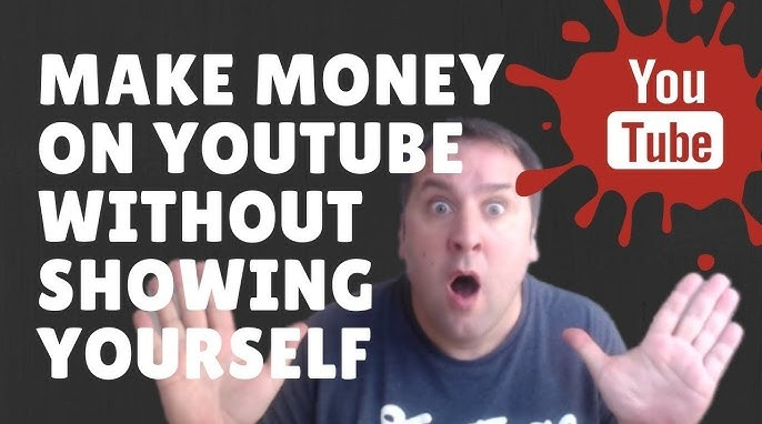 make money on youtube without showing yourself
