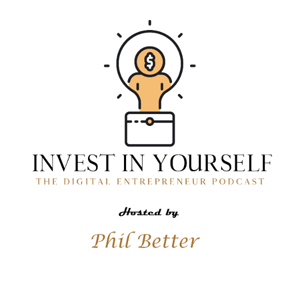 Invest in Yourself:The Digital Entrepreneur Podcast